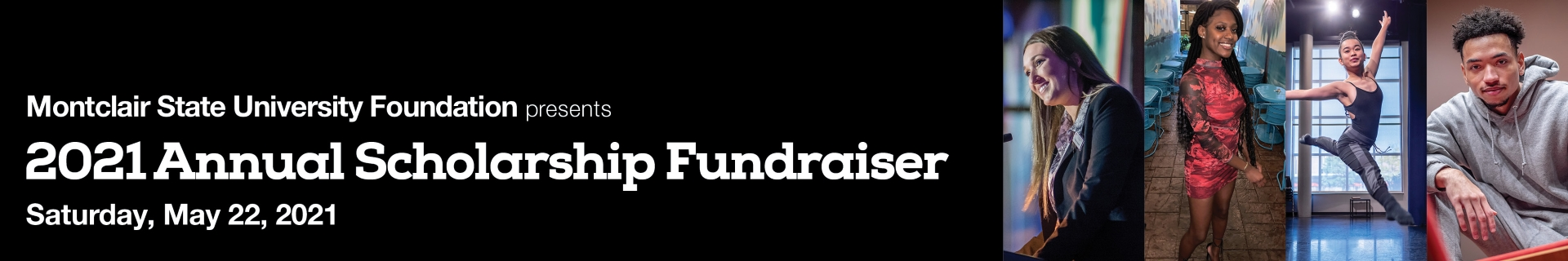 Montclair State University Foundation presents the 2021 Annual Scholarship Fundraiser - Saturday, May 22, 2021
